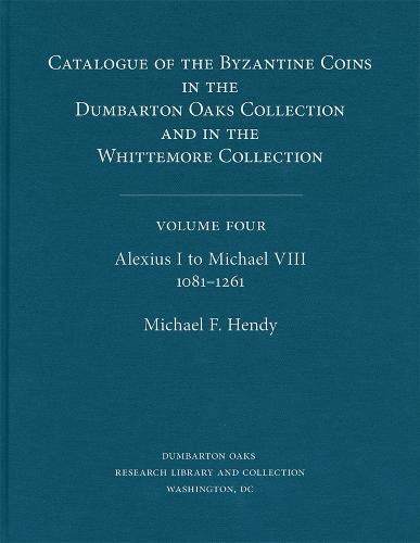 Catalogue of Byzantine Coins V 4 - Alexius I to Michale VIII, 1081-1261 2V Set (Hardback)