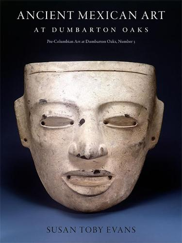 Ancient Mexican Art at Dumbarton Oaks (Hardback)