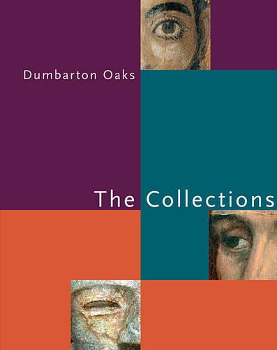 Dumbarton Oaks - The Collections (Paperback)