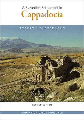 A Byzantine Settlement in Cappadocia - Revised Edition (Paperback)