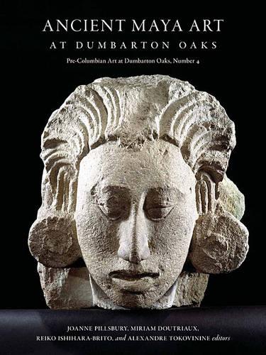 Ancient Maya Art at Dumbarton Oaks (Hardback)