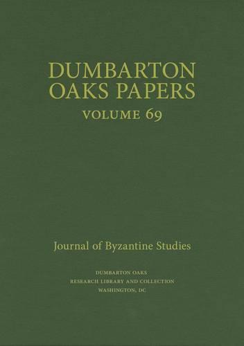Dumbarton Oaks Papers, 69 (Hardback)