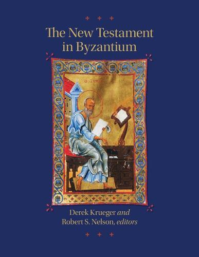 The New Testament in Byzantium (Hardback)