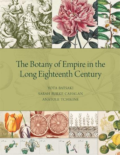 The Botany of Empire in the Long Eighteenth Century (Hardback)