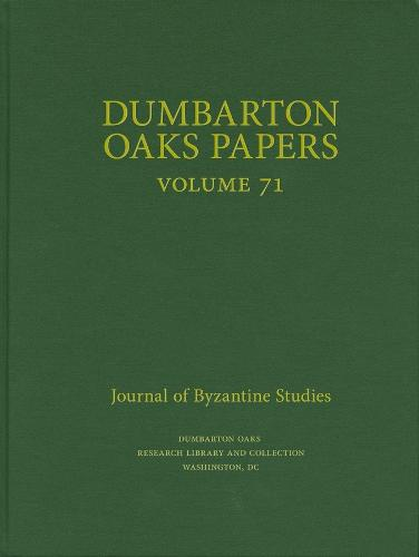 Dumbarton Oaks Papers, 71 (Hardback)