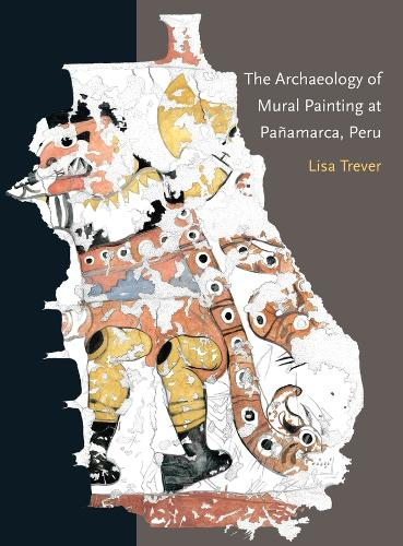 The Archaeology of Mural Painting at Panamarca, Peru (Paperback)