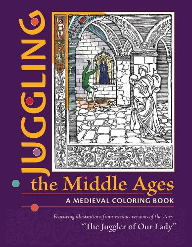 Juggling the Middle Ages - A Medieval Coloring Book (Paperback)