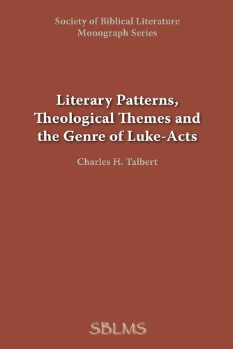Literary Patterns, Theological Themes, and the Genre of Luke-Acts - Dissertation (Paperback) 41 (Paperback)