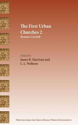 The First Urban Churches 2: Roman Corinth (Hardback)