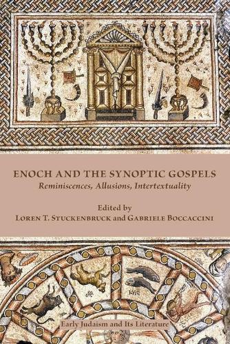 Enoch and the Synoptic Gospels: Reminiscences, Allusions, Intertextuality (Paperback)