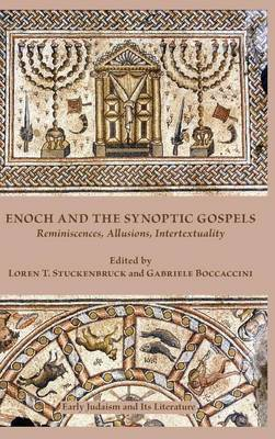 Enoch and the Synoptic Gospels: Reminiscences, Allusions, Intertextuality (Hardback)
