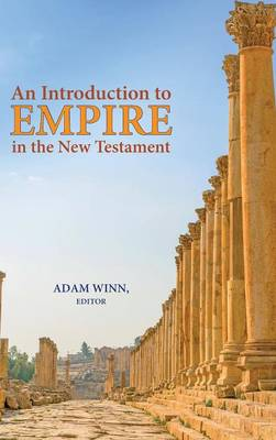 An Introduction to Empire in the New Testament (Hardback)