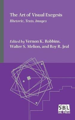The Art of Visual Exegesis: Rhetoric, Texts, Images (Hardback)