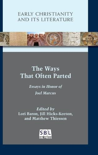 The Ways That Often Parted: Essays in Honor of Joel Marcus (Hardback)