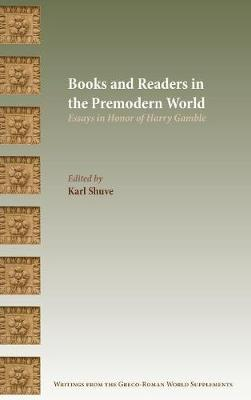 Books and Readers in the Premodern World: Essays in Honor of Harry Gamble (Hardback)