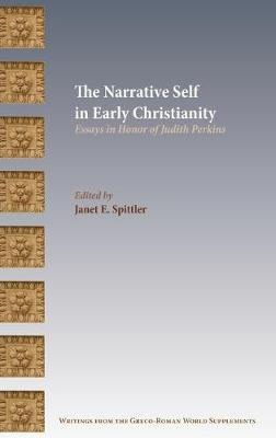 The Narrative Self in Early Christianity: Essays in Honor of Judith Perkins (Hardback)
