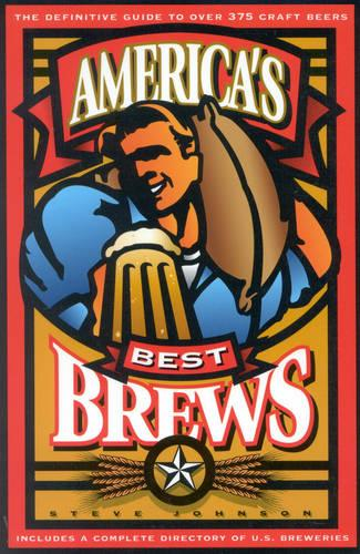 America's Best Brews: The Definitive Guide to More Than 375 Craft Beers from Coast to Coast (Paperback)