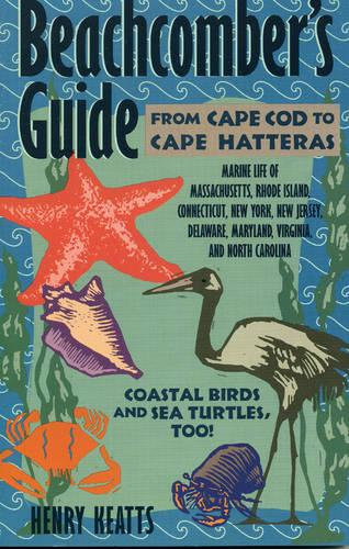 Beachcomber's Guide from Cape Cod to Cape Hatteras - Beachcomber's Guide S. (Paperback)