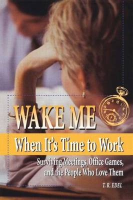 Wake Me When It's Time to Work (Paperback)