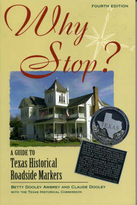 Why Stop?: A Guide to Texas Historical Roadside Markers (Paperback)