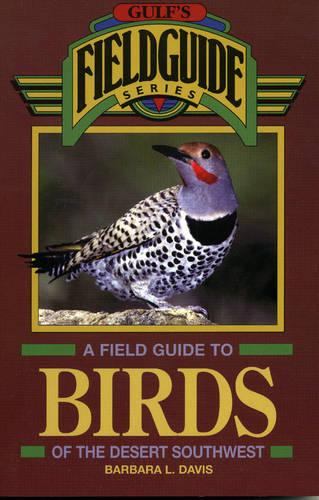 A Field Guide to Birds of the Desert Southwest (Paperback)