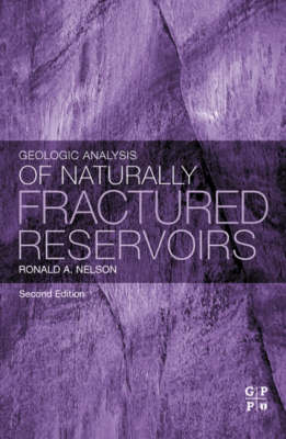 Geologic Analysis of Naturally Fractured Reservoirs (Hardback)