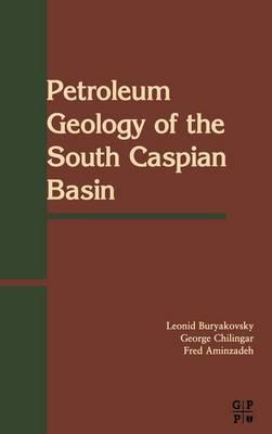 Petroleum Geology of the South Caspian Basin (Hardback)