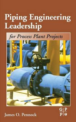 Piping Engineering Leadership for Process Plant Projects (Hardback)