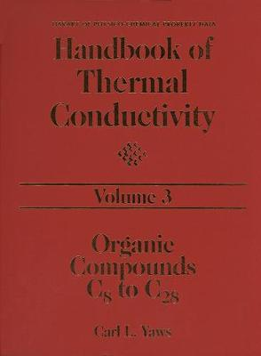 Handbook of Thermal Conductivity, Volume 3: Organic Compounds C8 to C28 (Hardback)