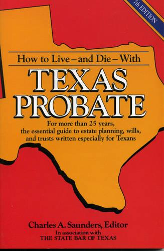 How to Live and Die with Texas Probate (Paperback)