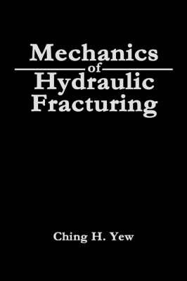 Mechanics of Hydraulic Fracturing (Hardback)