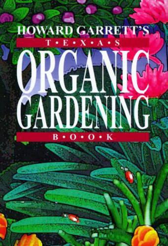 Texas Organic Gardening (Paperback)