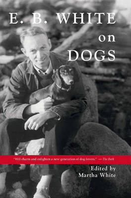 E.B. White on Dogs (Paperback)