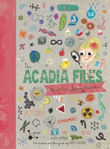 The Acadia Files: Book Four, Spring Science (Hardback)