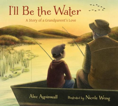I'll Be the Water: A Story of Loss, Grief, and a Grandparent's Love (Hardback)