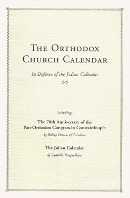 The Orthodox Church Calendar: In Defence of the Julian Calendar (Paperback)