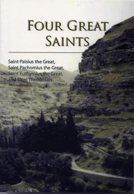 Four Great Saints: Four Great Fathers: Saint Paisius the Great,Saint Pachomius the Great, Saint Euthymius the Great, and Saint Theodosius (Paperback)