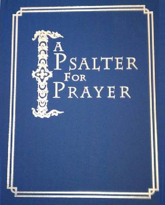 A Psalter for Prayer: An Adaptation of the Classic Miles Coverdale Translation, Augmented by Prayers and Instructional Material Drawn from Church Slavonic and Other Orthodox Christian Sources (Hardback)