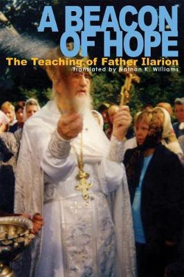 A Beacon of Hope: The Teaching of Father Ilarion (Paperback)