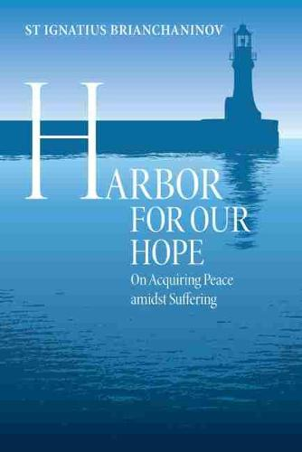 Harbor for Our Hope: On acquiring Peace Amidst Suffering (Paperback)
