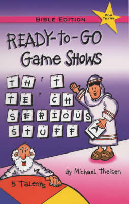 Ready-to-go Game Shows (That Teach Serious Stuff): Bible Edition (Spiral bound)