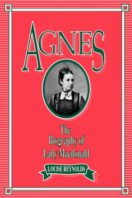Agnes: The Biography of Lady MacDonald - Women's Experience Series (Paperback)