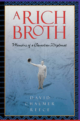 A Rich Broth: Memoirs of a Canadian Diplomat (Paperback)