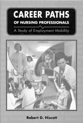 Career Paths of Nursing Professionals: A Study of Employment Mobility (Hardback)