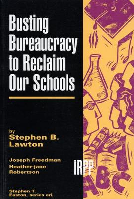 Busting Bureaucracy to Reclaim Our Schools - Institute for Research on Public Policy (Paperback)