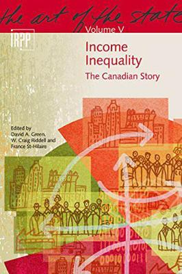 Income Inequality: The Canadian Story - NONE (Paperback)