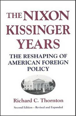 The Nixon-Kissinger Years: The Reshaping of American Foreign Policy (Paperback)