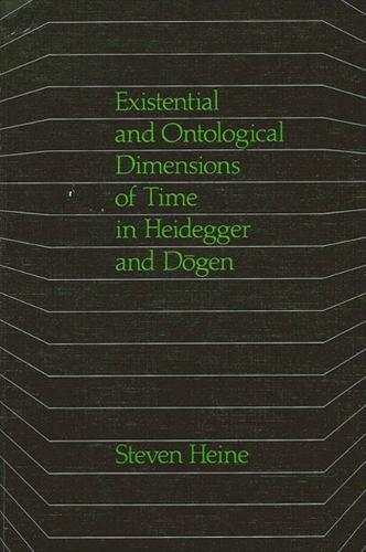 Existential and Ontological Dimensions of Time in Heidegger and Dogen - SUNY Series in Buddhist Studies (Paperback)