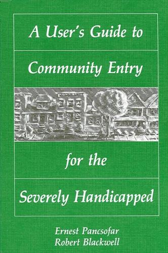 A User's Guide to Community Entry for the Severely Handicapped - SUNY Series in Special Education (Paperback)