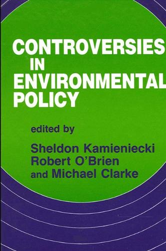 Controversies in Environmental Policy - SUNY series in Environmental Public Policy (Paperback)